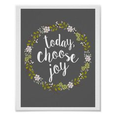 Customizable Customizable #Calligraphy #Chase #Curiousity #Dreams #Floral #Follow#Your#Dreams #Happiness #Hope #Inspirational #Inspire #Joy #Lettering #Merrily#Co #Modern #Motivational #Natural #Nature #Outdoors #Quotation #Quote #Rustic #Typography #White #Woodland #Words#Of#Wisdom #Wreath Today Choose Joy Inspirational Quote Art Print available WorldWide on http://bit.ly/2exJd2L