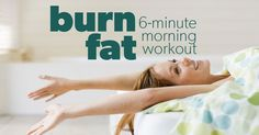 Burn Fat: 6-Minute Morning Workout - Page 2 of 2 - Eat. Fit. Fuel.