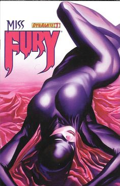 Miss Fury ___Written By Rob Williams , Art Jack Herbert , Alex Ross Variant Subscription Cover This Issue Is Near Mint condition , The Story ......When Miss Fury foils a wartime plot by Nazi secret ag