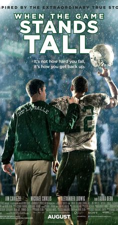 Directed by Thomas Carter.  With Jim Caviezel, Alexander Ludwig, Michael Chiklis, Laura Dern. The journey of legendary football coach Bob Ladouceur, who took the De La Salle High School Spartans from obscurity to a 151-game winning streak that shattered all records for any American sport.