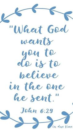 """What God wants you to do is to believe in the one he sent."" Scripture Quotes, Bible Scriptures, Faith Quotes, Scripture Images, Bible 2, Prayer Verses, Biblical Quotes, Prayer Quotes, Quotable Quotes"