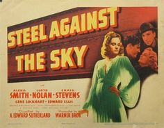 1941: Julie Bishop (Jacqueline Wells) appeared in Steel Against the Sky starring Alexis Smith, Lloyd Nolan and Craig Stevens
