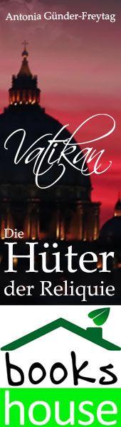 """""""Vatikan - Die Hüter der Reliquie"""" von Antonia Günder-Freytag ab März 2014 im bookshouse Verlag. www.bookshouse.de/banner/?07195940145D1F57111B0805575C4F163BC6"""