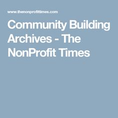 Community Building Archives - The NonProfit Times