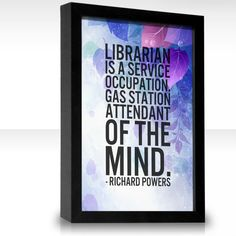 Librarian is a service occupation. Gas station attendant of the mind.