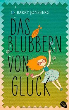 Das Blubbern von Glück: Amazon.de: Barry Jonsberg, Ursula Höfker: Bücher