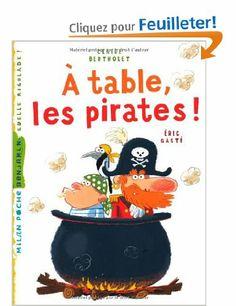 A TABLE LES PIRATES - Claire Bertholet, Eric Gasté - Amazon.fr - Livres