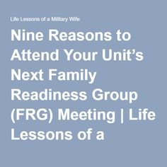 Nine Reasons to Attend Your Unit's Next Family Readiness Group (FRG) Meeting | Life Lessons of a Military Wife