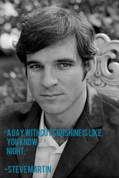 ya know it's true....Steve Martin looks funny with colored hair....love him!