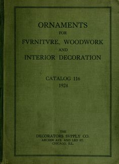 The Decorators Supply Co. l Ornaments for Woodwork and Interior Decoration c.1924