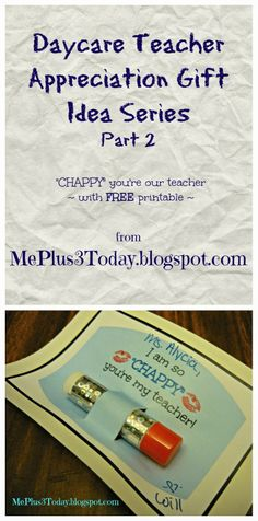 """Daycare Teacher Appreciation Gift Idea - We are so """"CHAPPY"""" you're our teacher! with DIY glitter/sparkle/bling chapstick/lip balm - INCLUDES FREE PRINTABLE! www.MePlus3Today.com"""