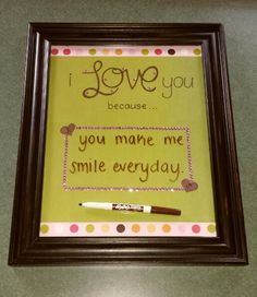 My one year anniversary gift for Austin! All you need is a picture frame, decorative paper, markers and anything else you'd like to put into the frame. And a place to hang the frame of course. Then all you need is a dry erase marker to write reasons why you love your significant other! #diy #anniversary