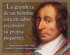⚜ Filosofía para amantes de la sabiduría... Blaise Pascal, científico, filósofo y escritor francés.