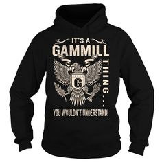 Its a GAMMILL Thing You Wouldnt Understand - Last Name, Surname T-Shirt (Eagle)