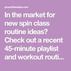In the market for new spin class routine ideas? Check out a recent 45-minute playlist and workout routine I did in my spinning class.