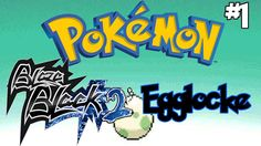 The Locke Begins! || Pokemon Blaze Black 2 Egglocke #1