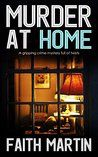 Check out MURDER AT HOME a gripping crime mystery full of twists by Faith Martin