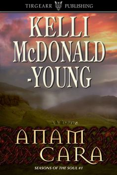 ANAM CARA, Seasons of the Soul Trilogy book 1, by Kelli McDonald-Young . . . Ainslee MacDonald isn't one to shrink from danger. Conall Geirson is no mere man; his tribe is hidden, more myth and legend. When Saxons invade the Scottish Highlands, Conall comes to her aid, and she discovers he's her Anam Cara. Will the enemy derail their perfect union? This is an epic journey which tugs so hard on the heartstrings they break.