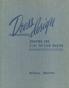 Dress Design: Draping and Flat Pattern Making by M. S. Hillhouse, http://www.amazon.com/dp/0395046270/ref=cm_sw_r_pi_dp_Pa3pqb0A50C9M