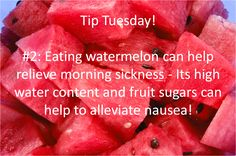 Watermelon can help relieve morning sickness! It's high water content and fruit sugars can help to alleviate nausea! #pregnancy #tip