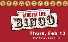 Tomorrow, tomorrow, play Bingo, tomorrow ~ at 11:15 a.m. in Iowa Hall!