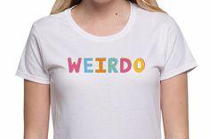 Slogan T Shirt Festival Top Weirdo Quote T shirts Womens Summer Clothing