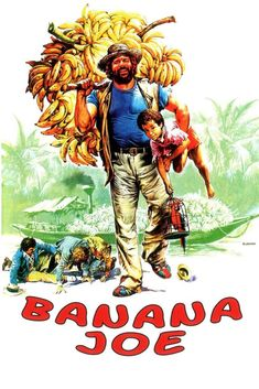 """Bud Spencer and Terence Hill films - Poster from """"Banana Joe"""" - Best Love Movies, Great Films, 80s Posters, Cinema Posters, Bud Spencer Film, Film Music Composers, Terence Hill, Top Film, Horror Movie Characters"""