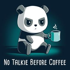 Before coffee, I'm a real bear. Get the black No Talkie Before Coffee t-shirt only at TeeTurtle! Exclusive graphic designs on super soft cotton tees. Cute Animal Drawings, Kawaii Drawings, Cute Drawings, Cute Panda Drawing, Panda Wallpapers, Cute Wallpapers, Cute Animal Quotes, Cute Animals, Pandas Baby