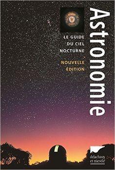 Amazon.fr - Astronomie : Le guide du ciel nocturne - Robert Burnham, Collectif…