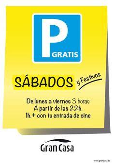 Parking gratuito en GranCasa los sábados y festivos. También de lunes a viernes 3 horas, a partir de las 22 horas y 1 hora más con tu entrada de cine.
