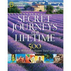 Secret Journeys of a Lifetime: 500 of the World's Best Hidden Travel Gems - Clearance