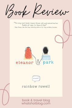 Eleanor & Park by Rainbow Rowell is a fantastic young adult romance set in the 80s between a half-Korean boy and a slightly overweight girl. They shouldn't click, but somehow they do. Find out why you need to get your hands on the Eleanor & Park book in this book review now. And yes, the Eleanor & Park cover is adorable! #WhatsHotBlog #BookReview #YoungAdultBooks #TeenBooks #BookRecommendation
