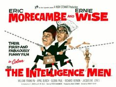 The Intelligence Men Stars: Eric Morecambe, Ernie Wise, William Franklyn ~ Director: Robert Asher Old Movie Posters, Film Posters, Man Movies, Movie Tv, British Comedy Movies, Comedy Duos, Morecambe, Funny Films, Man Humor