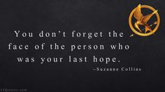 """""""You don't forget the face of the person who was your last hope."""""""