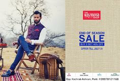 The Raymond Seconds Shop - Paldi's exciting 'End of Season Sale' offer lasts Only till 31st July!  Don't miss the chance to walk in and hand-pick apparels that suit your personality the best :)  #Sale #EndofTheSaleSeason #EOSS #RaymondStore #Raymond #Paldi #FashionDiaries #ShoppingSpree #Discount #SpecialOffer #Gentleman #Ahmedabad