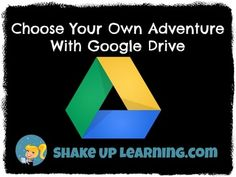Choose Your Own Adventure With Google Drive - A Teacher-Centered Learning Experience