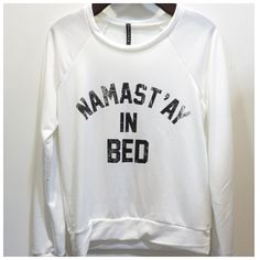 Namastay in Bed  French Terry Sweatshirt  by Mint + Charm on OpenSky