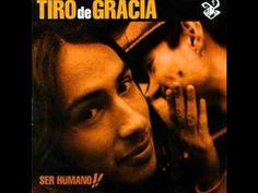 ▶ Tiro De Gracia - Ser Humano!! (COMPLETO) - YouTube