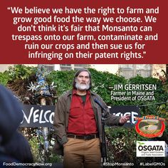 A threat to an organic farmer anywhere, is a threat to all organic farmers everywhere! Join us to Stop Monsanto www.fooddemocracynow.org #GMOs #StopMonsanto #Contamination Food Democracy Now! Farmers vs Monsanto Divest Monsanto Now Right to Know GMO