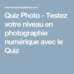 Quiz Photo - Testez votre niveau en photographie numérique avec le Quiz