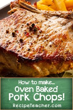 How to make the best oven baked pork chops. Super easy with just a few ingredients.
