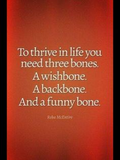 To Thrive in Life You Need Three Bones