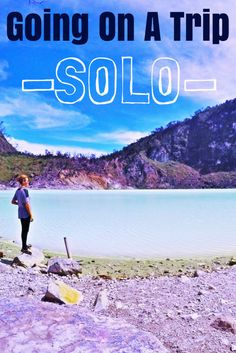 Going On A Trip…Solo: 10 Things You Should Remember #travel #solotravel