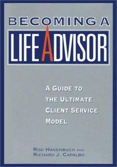 Becoming a Life Advisor - Rod Hagenbuch & Richard J. Capalbo