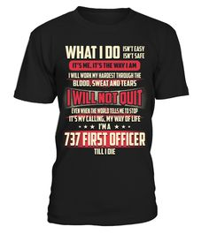 """# 737 First Officer - What I Do .  Special Offer, not available anywhere else!      Available in a variety of styles and colors      Buy yours now before it is too late!      Secured payment via Visa / Mastercard / Amex / PayPal / iDeal      How to place an order            Choose the model from the drop-down menu      Click on """"Buy it now""""      Choose the size and the quantity      Add your delivery address and bank details      And that's it!"""