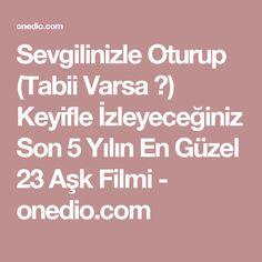 Sevgilinizle Oturup (Tabii Varsa ) Keyifle İzleyeceğiniz Son 5 Yılın En Güzel 23 Aşk Filmi - onedio.com