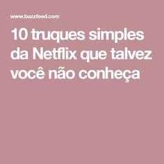 10 truques simples da Netflix que talvez você não conheça