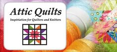 SHOP OF THE DAY! WISCONSIN! Attic Quilts 322 State Street Beloit, WI 53511 (608) 364-4037 www.attic-quilts.com https://www.facebook.com/pages/Attic-Quilts/215319151884075