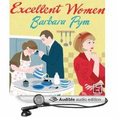 Excellent Women by Barbara Pym, read by Gerri Halligan. A re-listen, because it's wonderful.