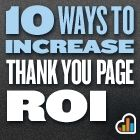 10 Ways To Increase The ROI Of Your Thank You Page